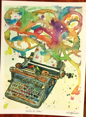 """""""Write in Colour"""". 9x12. June 2016"""